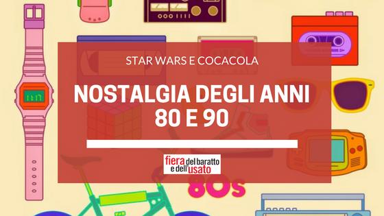 star wars e coca cola: nostalgia degli anni 80 e 90
