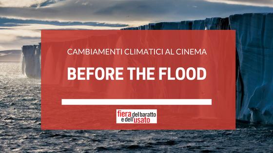 Before the flood: il film di Di Caprio sui cambiamenti climatici